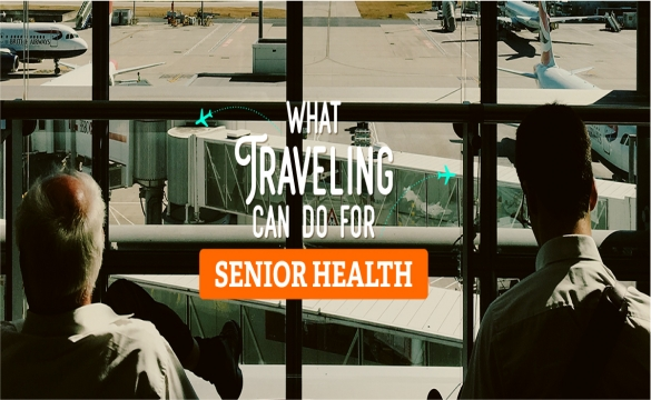 What Traveling Can Do for Senior Health
